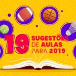 O Impulsiona separou 19 sugestões para as aulas de Educação Física em 2019
