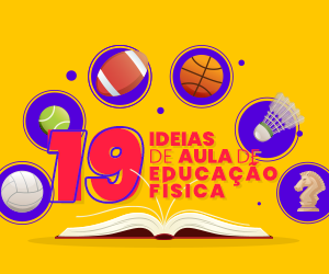 19 ideias de aula de Educação Física