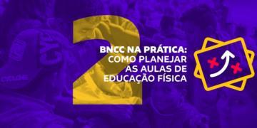 Na imagem, texto BNCC na Prática: como planejar as aulas de Educação Física, e uma prancheta tática
